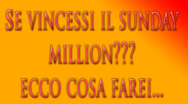 Se vincessi il Sunday Million? Ecco cosa farei…